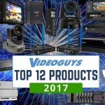 Top Products of 2017 for Video Production