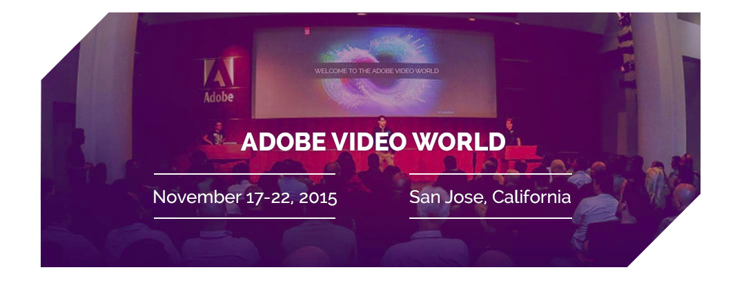 Premiere Bro goes to Adobe Video World 11